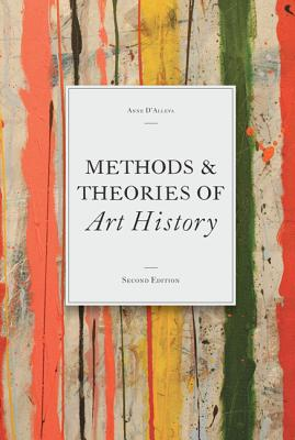 Methods & Theories of Art History By D'Alleva, Anne