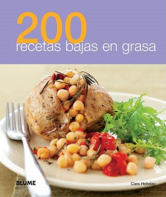 200 recetas bajas en grasa / 200 Low Fat Dishes By Hobday, Cara